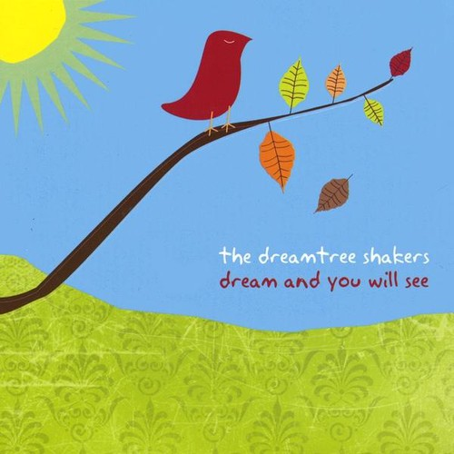 Dream & You Will See