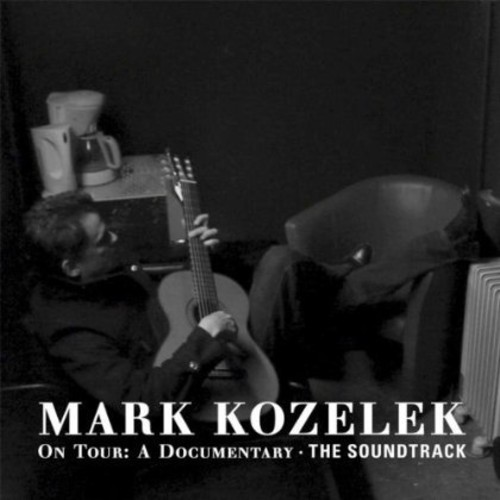 Mark Kozelek on Tour: The Soundtrack