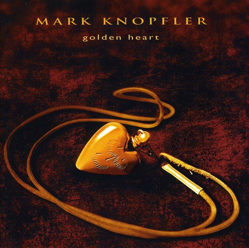 Mark Knopfler-Golden Heart