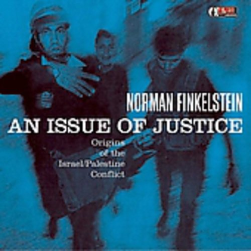 An Issue Of Justice: The Origins Of The Israel/ Palestine Conflict?