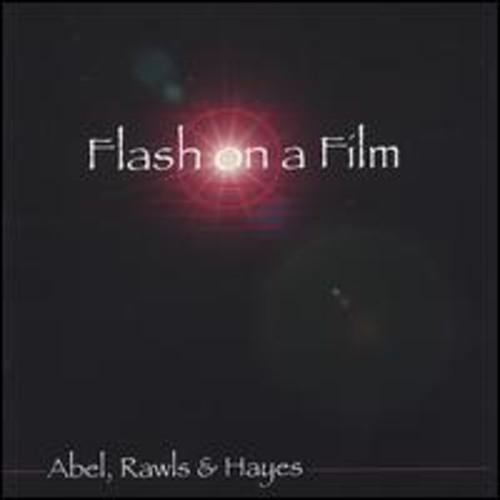 Abel/ Rawls/ Hayes : Flash on a Film