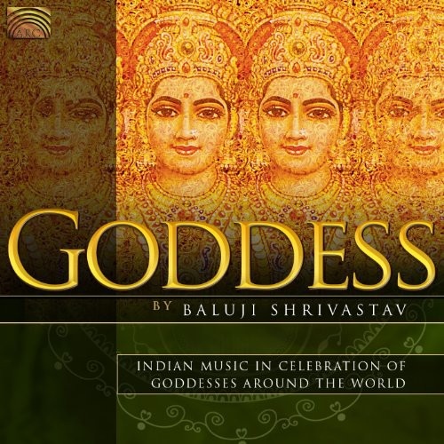Goddess: Indian Music In Celebration Of Goddesses Around The World
