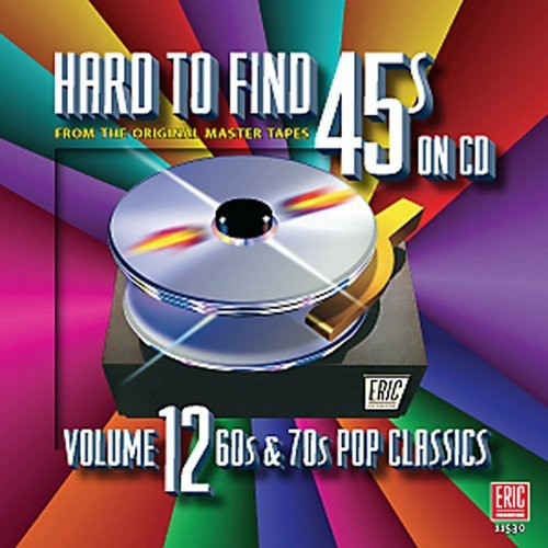 Hard-To-Find 45s, Vol. 12: 60s and 70s Pop Classics