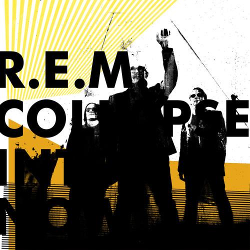 R.E.M.-Collapse Into Now