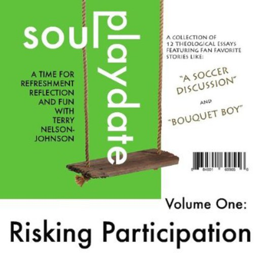 Soul Playdates*Volume One: Risking Participation
