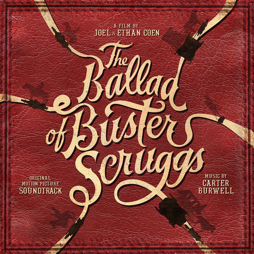 Ballad Of Buster Scruggs (original Motion Picture Soundtrack)