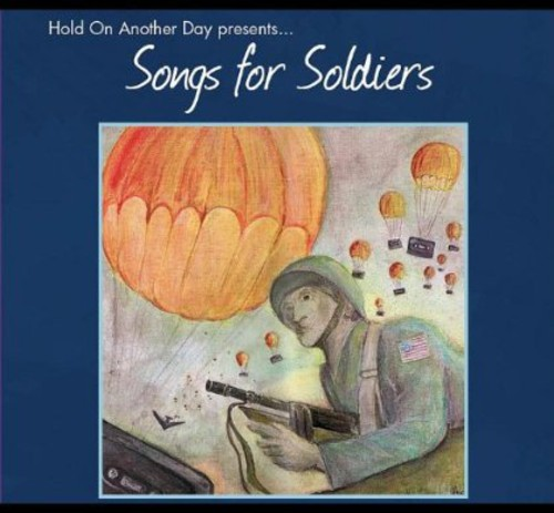 Songs for Soldiers (Hold on Another Day Presents)