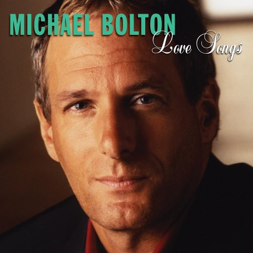 Michael Bolton-Love Songs