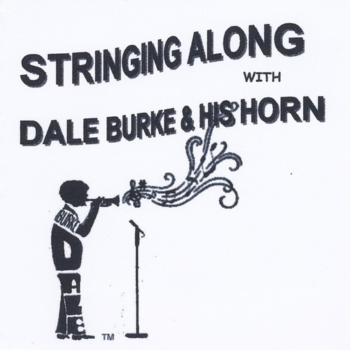 Stringing Along with Dale Burke & His Horn