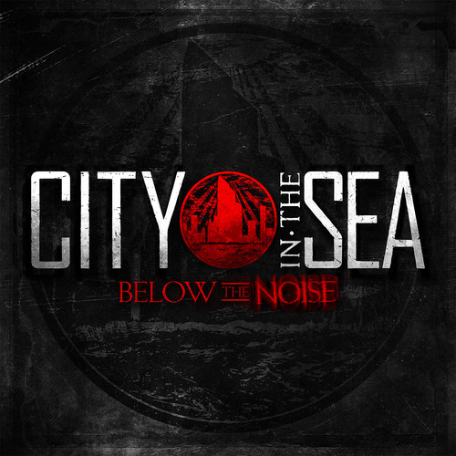 City in the Sea-Below The Noise