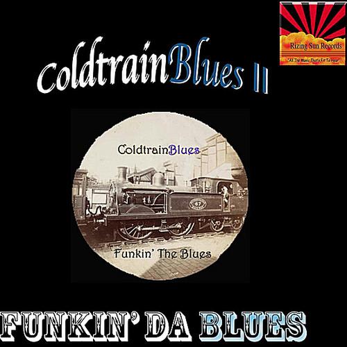 Coldtrainblues II: Funkin Da Blues