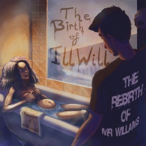 Birth of Ill Will the Rebirth of Mr. Williams: Eug