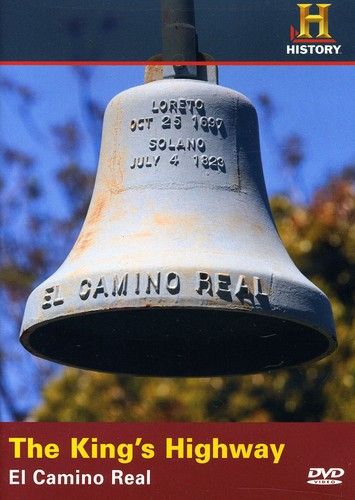 The Kings Highway: El Camino Real