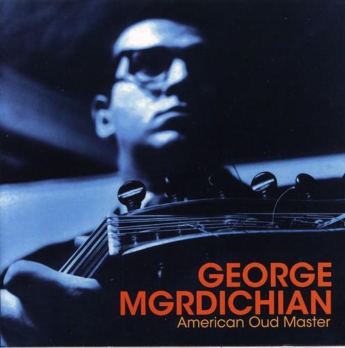George Mgrdichian: American Oud Master