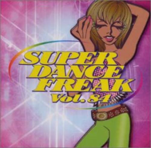 Super Dance Freak 84 /  Various [Import]