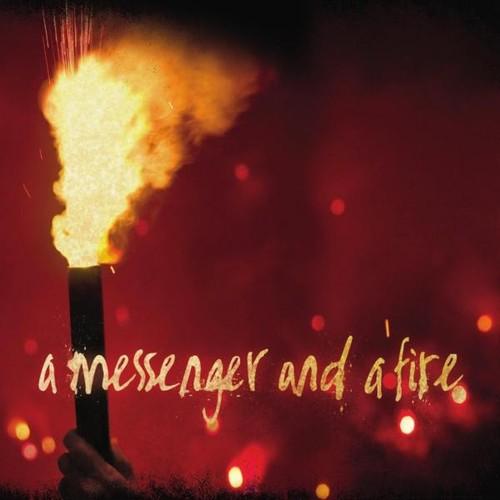 Messenger & a Fire