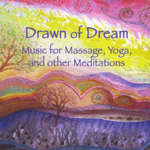 Drawn of Dream: Music for Massage Yoga