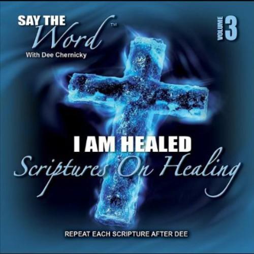 Say the Word I Am Healed 3