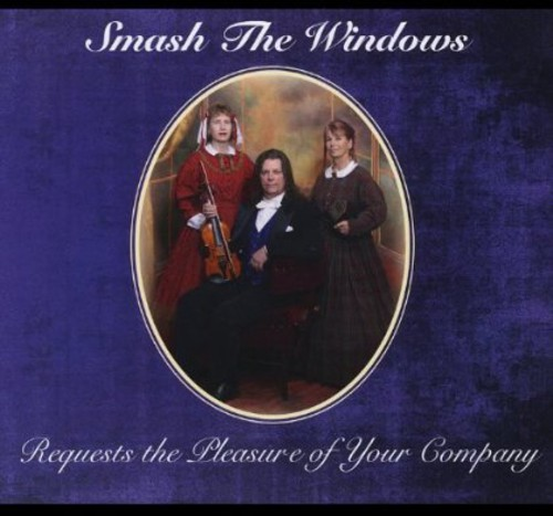 Smash the Windows Requests the Pleasure of Your Co