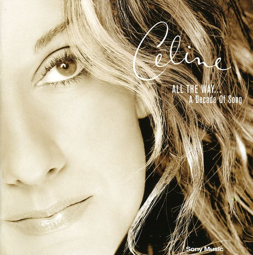Celine Dion-All the Way: A Decade of Song
