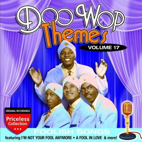Doo Wop Themes, Vol. 17: Foolish Songs