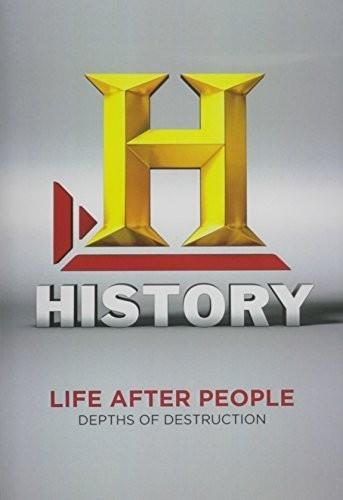 Life After People: Depths of Destruction
