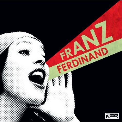 Franz Ferdinand-Franz Ferdinand : You Could Have It So Much Better