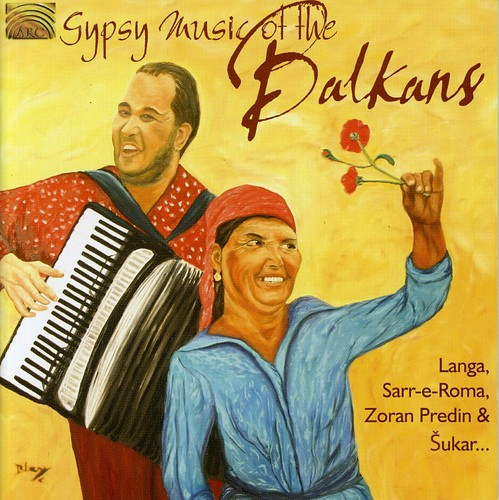 Gypsy Music Of The Balkans