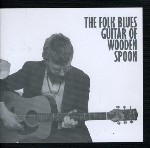 The Folk Blues Guitar Of Wodden Spoon