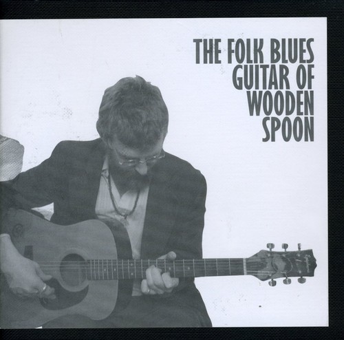 The Folk Blues Guitar Of Wodden Spoon