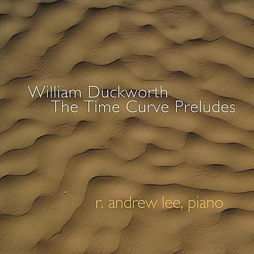 William Duckworth: Time Curve Preludes