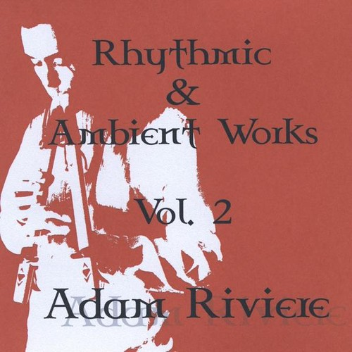 Rhythmic And Ambient Works, Vol. 2