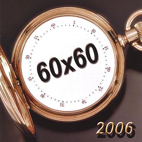 60X60 (2006-2007)
