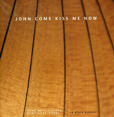 John Come Kiss Me Now