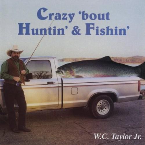 Crazy 'Bout Huntin'& Fishin'