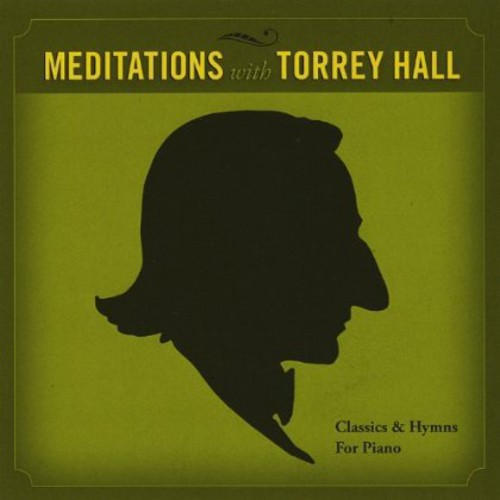 Meditations with Torrey Hall/ Classics & Hymns for