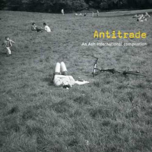 Antitrade: An Ash International Compilation