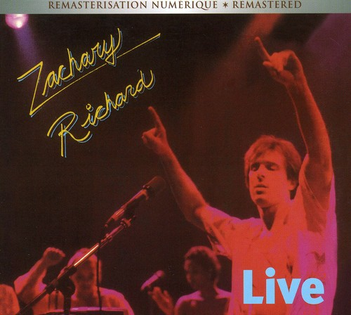Richard, Zachary : Live in Montreal