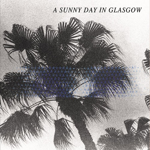 A Sunny Day in Glasgow-Sea When Absent