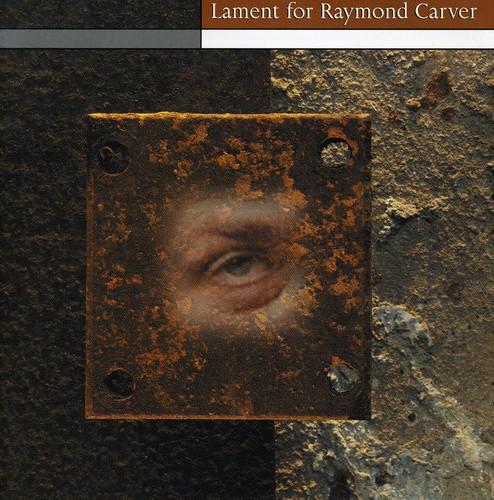 Lament for Raymond Carver