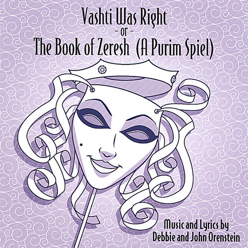 Vashti Was Right: Book of Zeresh a Purim Spiel