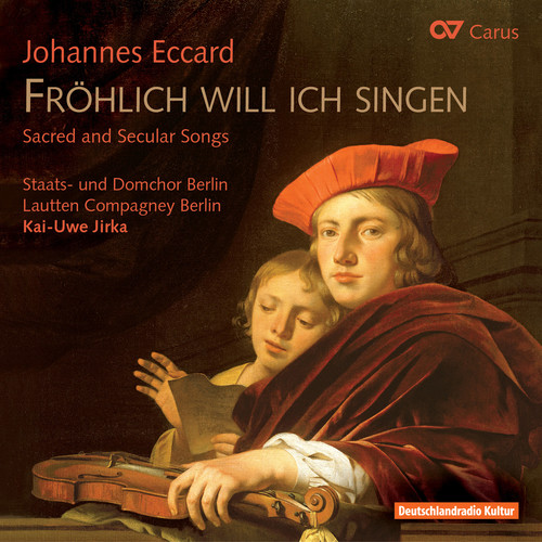 Froehlich Will Ich Singen: Sacred & Secular Songs