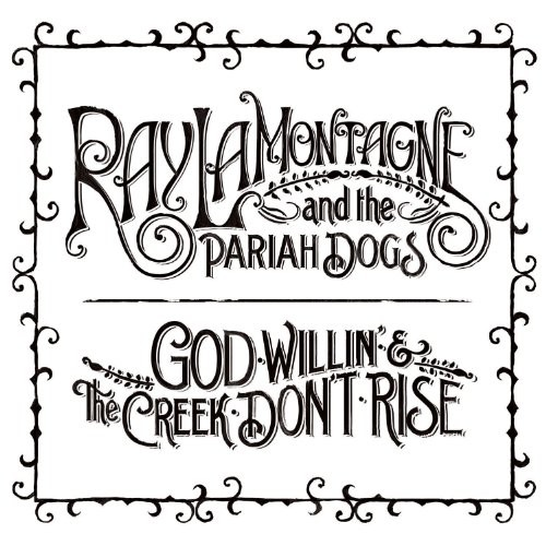 Ray Lamontagne-God Willin' and The Creek Don't Rise