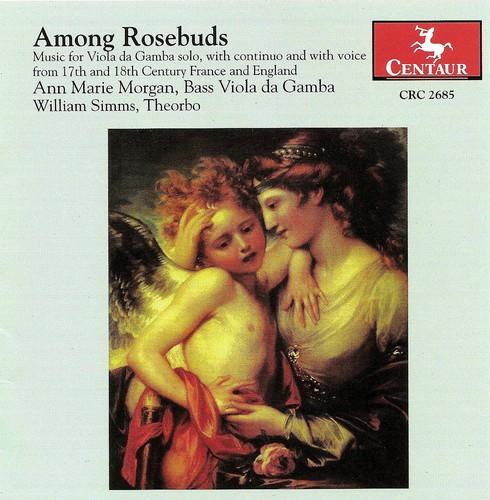 Among Rosebuds: Music for Viola Da Gamba Solo