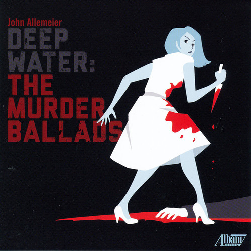 Deep Water: Murder Ballads