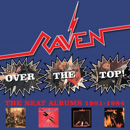Raven, Over The Top! Neat Years 1981-1984 [Import]