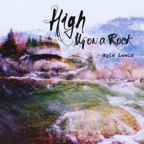 High Upon a Rock