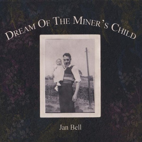 Dream of the Miner's Child