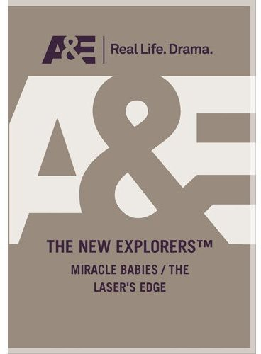 New Explorers: Miracle Babies /  The Laser's Edge