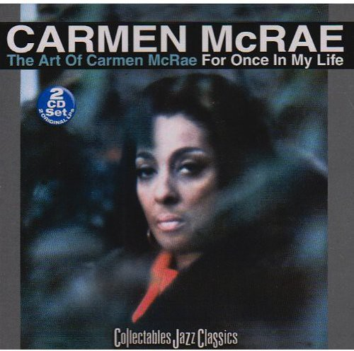 The Art Of Carmen McRae: For Once In My Life